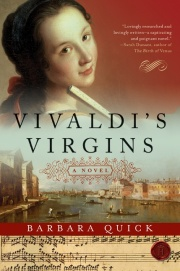 "Barbara Quick's ""Vivaldi's Virgins"" (Harper Collins, 2007) has been translated into 15 languages."