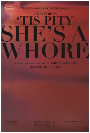"""""""Tis A Pity She's A Whore,"""" a world premiere adaptation by Oren Stevens, transplants John Ford's infamous classic to Kennedy-era America.  Directed by Ariel Craft, at San Francisco's Bigger Than a Breadbox Theatre through Saturday, June 29, 2013."""
