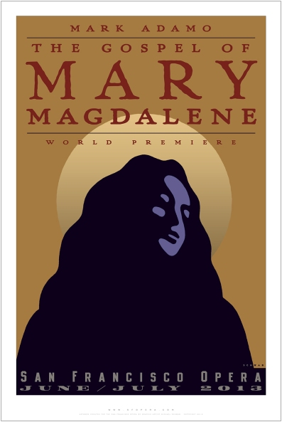 "Marin artist Michael Schwab created the commemorative poster for Mark Adamo's opera ""The Gospel of Mary Magdalene,"" which has its world premiere at San Francisco Opera June 19-July 7, 2013. Image courtesy: Michael Schwab"